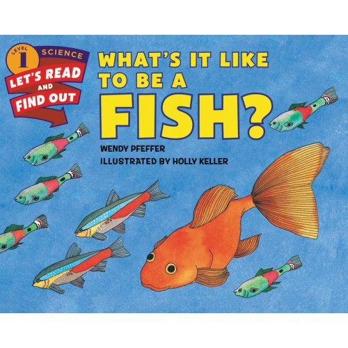 Harper Collins Wendy Pfeffer What's it like to be a Fish ?